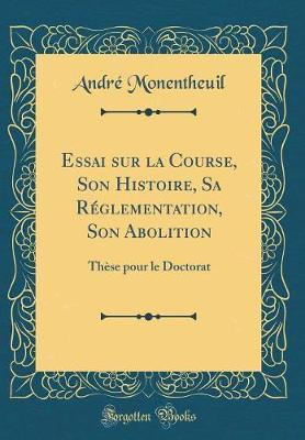 Essai sur la Course, Son Histoire, Sa Réglementation, Son Abolition