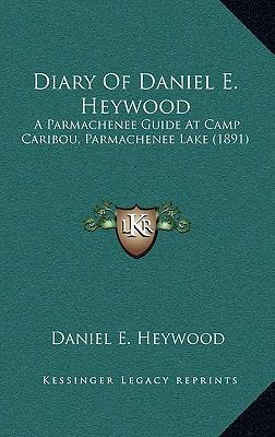 Diary of Daniel E. Heywood