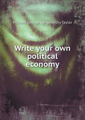 Write Your Own Political Economy