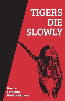 Tigers Die Slowly