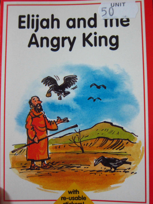 Elijah and the Angry king