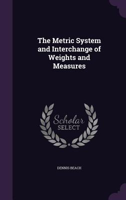 The Metric System and Interchange of Weights and Measures