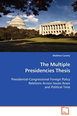 The Multiple Presidencies Thesis
