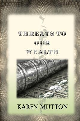Threats to Our Wealth