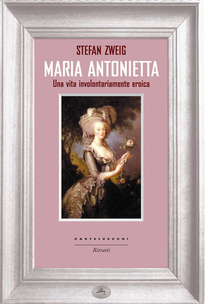 """Stefan Zweig: """"Maria Antonietta"""""""
