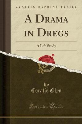 A Drama in Dregs