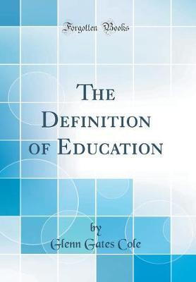 The Definition of Education (Classic Reprint)
