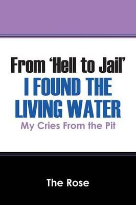 From 'Hell to Jail' I Found the Living Water