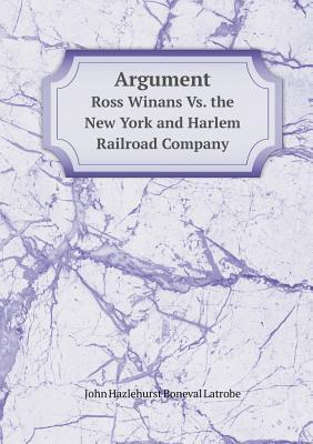 Argument Ross Winans vs. the New York and Harlem Railroad Company
