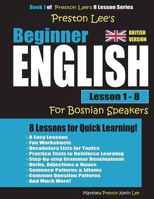 Preston Lee's Beginner English Lesson 1 - 8 For Bosnian Speakers (British)