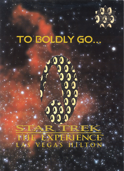 To Boldly Go... Star Trek the Experience Las Vegas Hilton [GRAND OPENING BOOKLET]