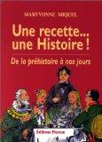 Une recette... une histoire ! : de la préhistoire à nos jours