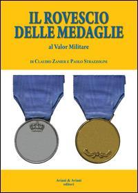 Il rovescio delle medaglie. Al valor militare