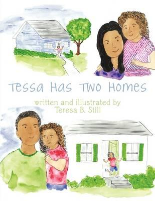 Tessa Has Two Homes