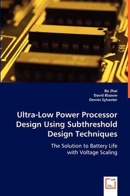 Ultra-low Power Processor Design Using Subthreshold Design Techniques