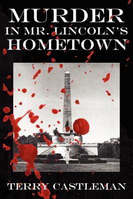 Murder in Mr. Lincoln's Hometown