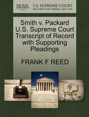Smith V. Packard U.S. Supreme Court Transcript of Record with Supporting Pleadings