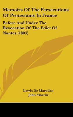 Memoirs of the Persecutions of Protestants in France