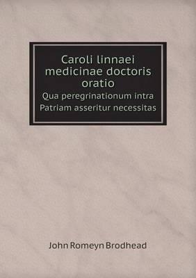 Caroli Linnaei Medicinae Doctoris Oratio Qua Peregrinationum Intra Patriam Asseritur Necessitas