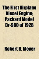 The First Airplane Diesel Engine; Packard Model Dr-980 Of 1928