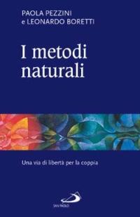 I metodi naturali. Una via di libertà per la coppia