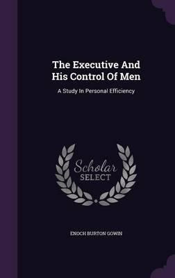 The Executive and His Control of Men