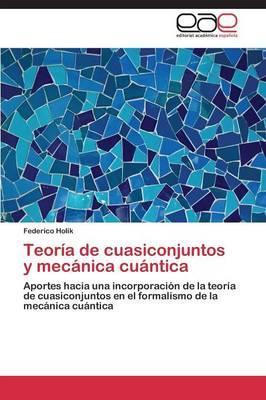 Teoría de cuasiconjuntos y mecánica cuántica