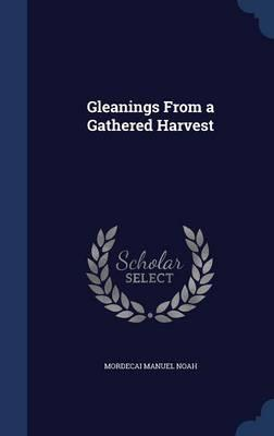 Gleanings from a Gathered Harvest