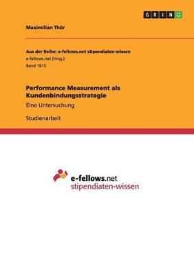 Performance Measurement als Kundenbindungsstrategie