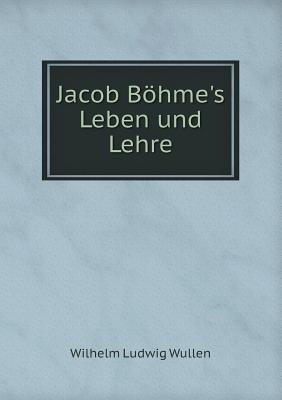 Jacob Bohme's Leben Und Lehre
