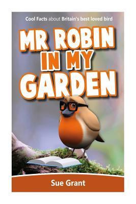 Mr Robin in My Garden
