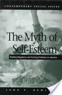The Myth of Self-Esteem