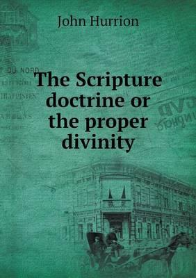The Scripture Doctrine or the Proper Divinity