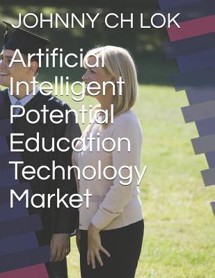 Artificial Intelligent Potential Education Technology Market