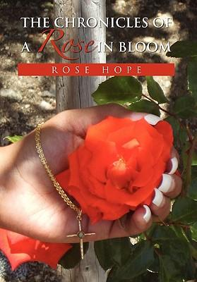 The Chronicles of a Rose in Bloom