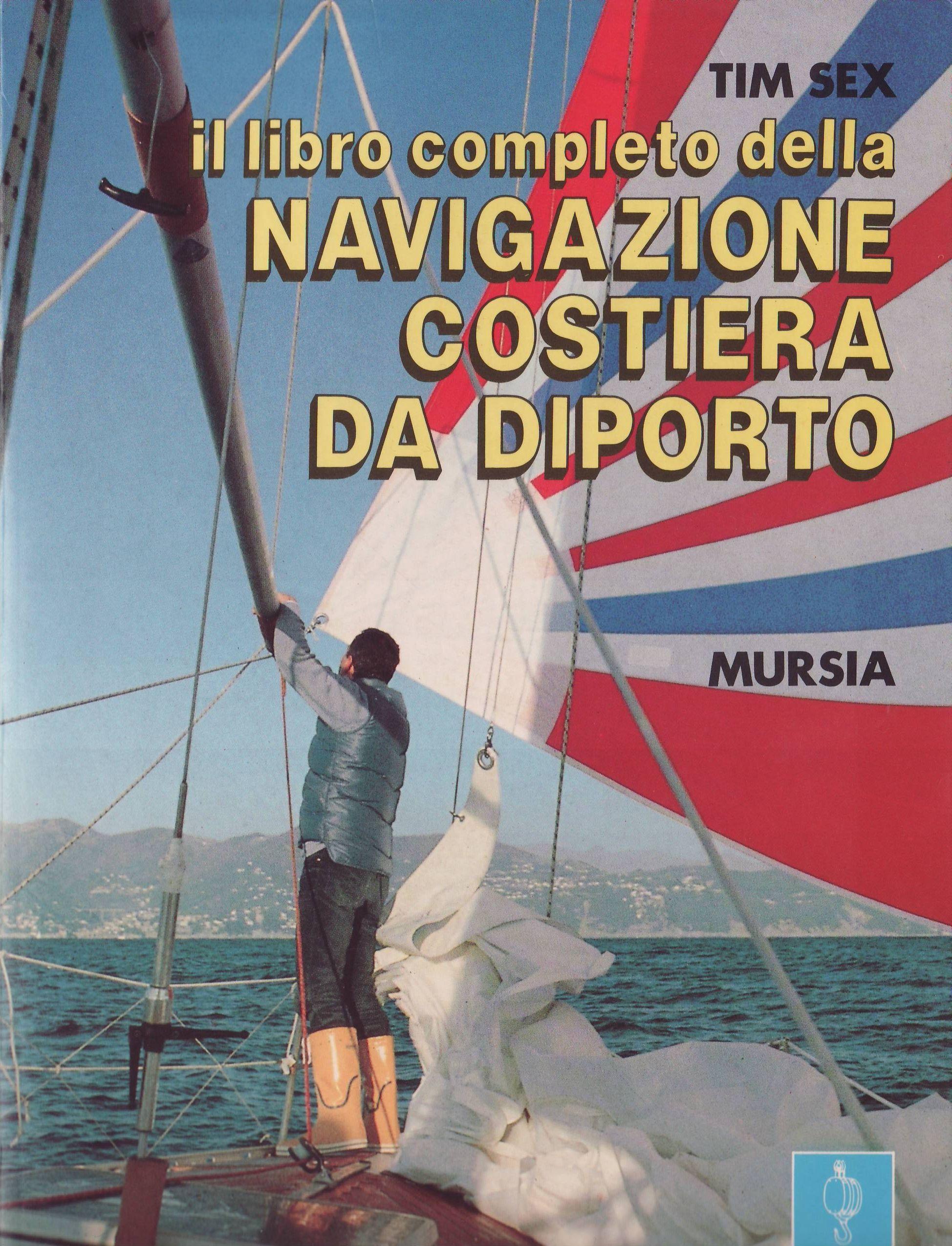Il libro completo della navigazione costiera da diporto