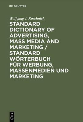 Standard Dictionary of Advertising, Mass Media and Marketing, English/German