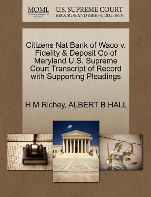Citizens Nat Bank of Waco V. Fidelity & Deposit Co of Maryland U.S. Supreme Court Transcript of Record with Supporting Pleadings