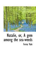 Natalie, Or, a Gem Among the Sea-Weeds