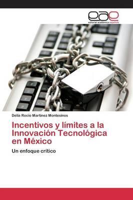 Incentivos y límites a la Innovación Tecnológica en México