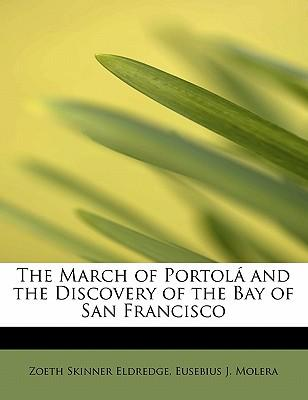The March of Portol+í and the Discovery of the Bay of San Francisco