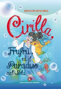 Cirilla, Frufrù, ed il paradiso nel blu
