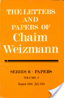 The Letters and Papers of Chaim Weizmann: August 1898-July 1931