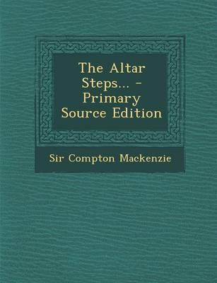 The Altar Steps... - Primary Source Edition