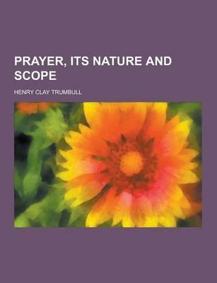 Prayer, Its Nature a...