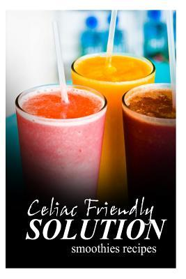 Celiac Friendly Solution - Smoothies Recipes