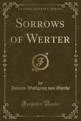 Sorrows of Werter (Classic Reprint)