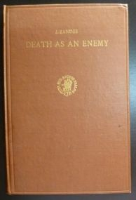 Death as an Enemy According to Ancient Egyptian Conceptions