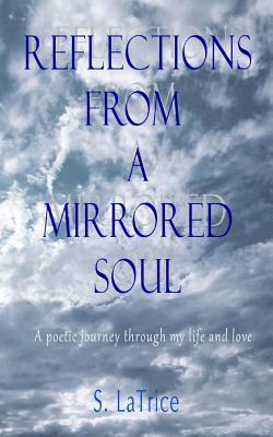 Reflections from a Mirrored Soul