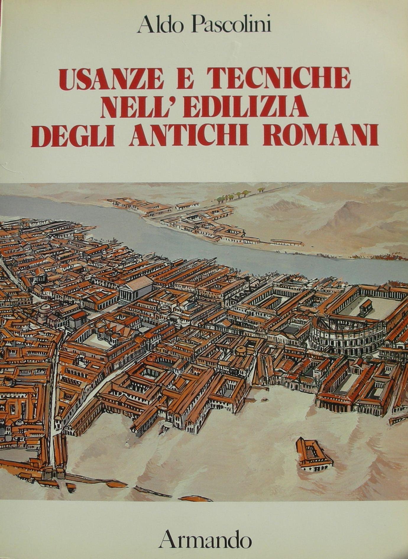 Usanze e tecniche nell'edilizia degli antichi romani